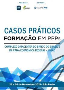 Capa Formação em PPPs 2015 - Casos Práticos: Complexo Datacenter do Banco do Brasil e da Caixa Econômica Federal (União)