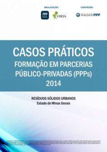 Capa Formação em PPPs 2014 - Casos Práticos: Resíduos Sólidos Urbanos - Estado de Minas Gerais