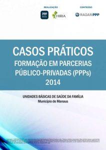 Capa Formação em PPPs 2014 - Casos Práticos: Unidades Básicas de Saúde da Família (UBSF) do Município de Manaus (AM)