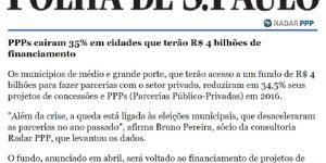 Reportagem - Folha de São Paulo - PPPs caíram 35% em cidade que terão R$4 bilhões de Financiamento