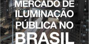 Publicação - Pesquisa Sobre o Mercado de Iluminação Pública no Brasil