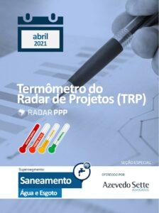 Termômetro do Radar de Projetos - Água e Esgoto - abril de 2021